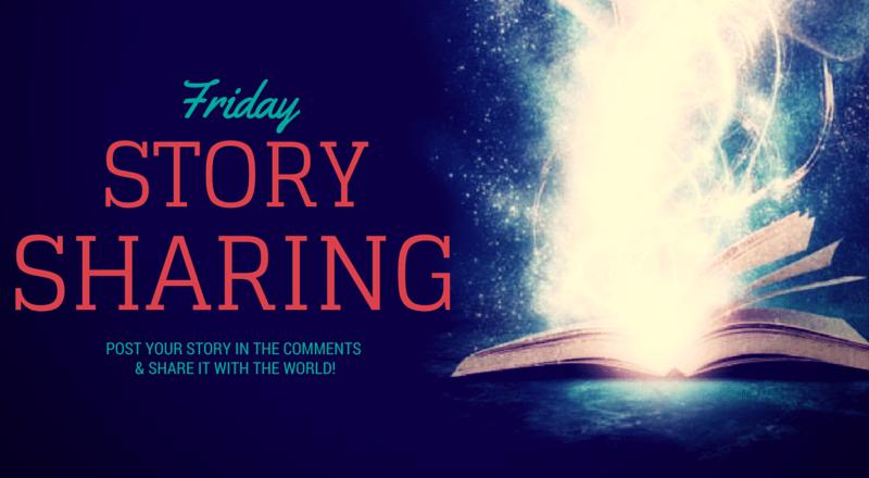 Friday Story Sharing #2