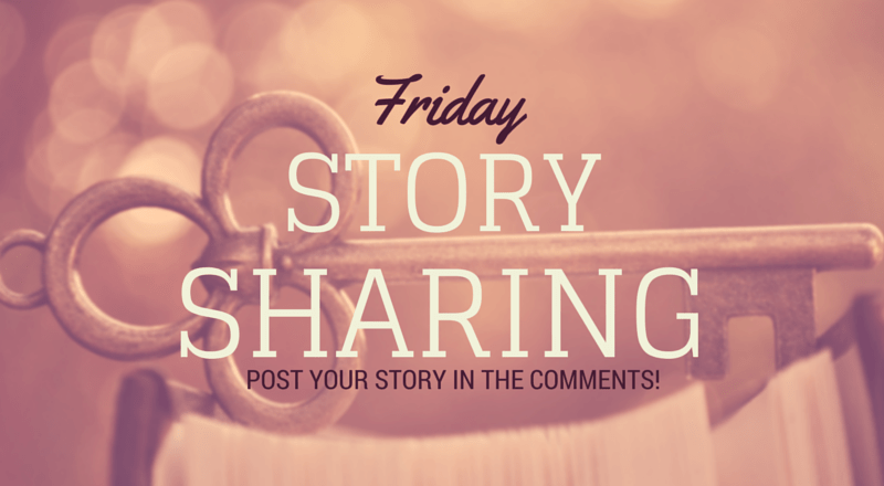 Friday Story Sharing #3