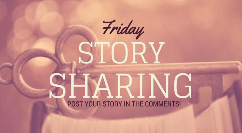 Friday Story Sharing #3