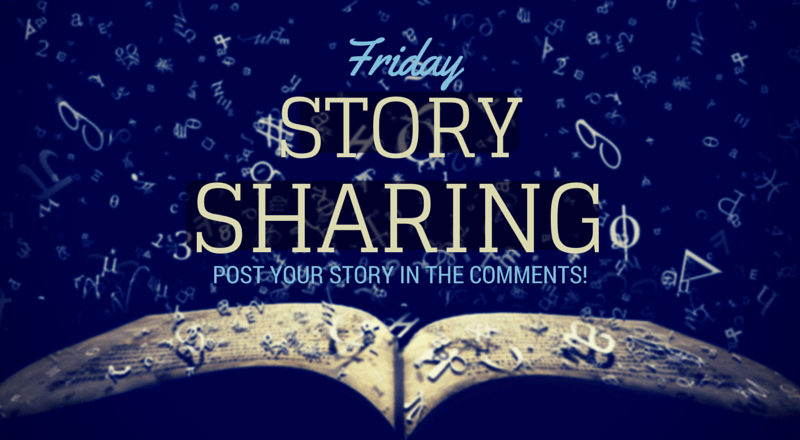 Friday Story Sharing #4