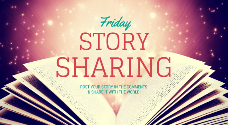 Friday Story Sharing