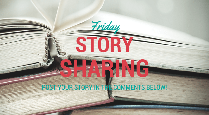 Friday Story Sharing #8!