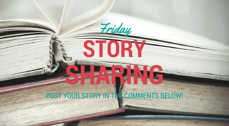 Friday Story Sharing #8!
