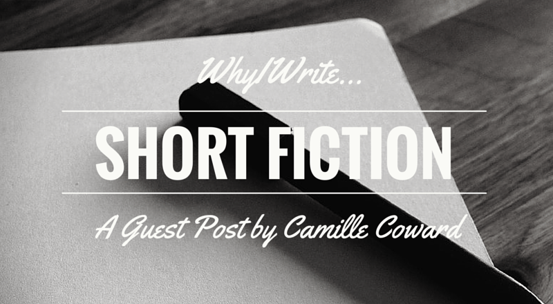 Why I Write Short Fiction: A Guest Post by Camille Coward
