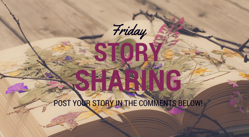 Friday Story Sharing #12!