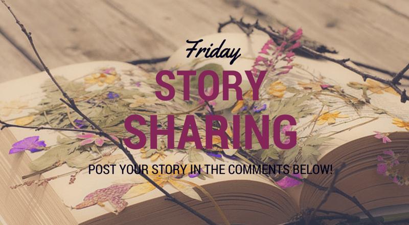 Friday Story Sharing #12!