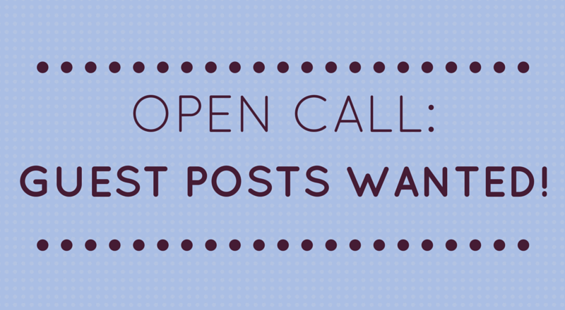 Open Call for Guest Posts!