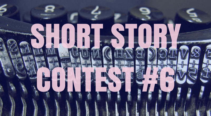 Short Story Contest #6!