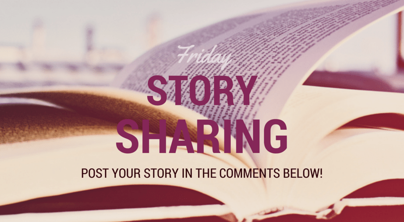 Friday Story Sharing #14!