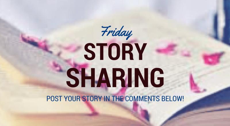 Friday Story Sharing #15!