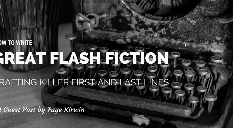 How to Write Great Flash Fiction: Crafting Killer First and Last Lines