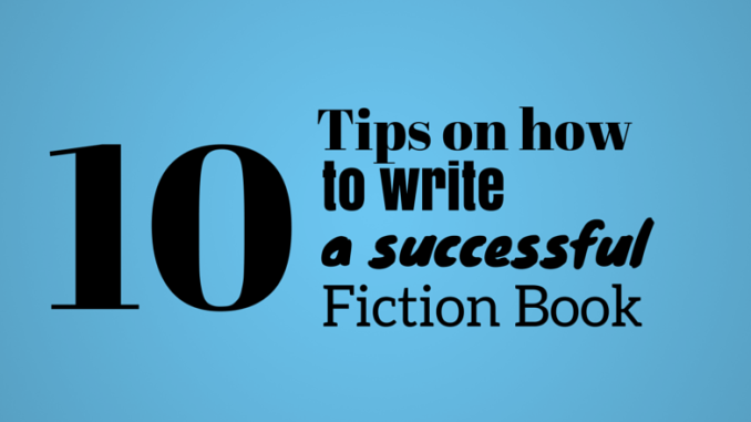 10-tips-on-how-to-write-a-successful-fiction-book