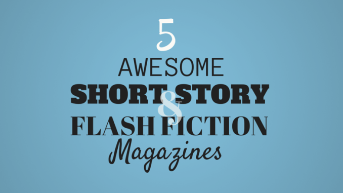 5-awesome-short-story-and-flash-fiction-magazines