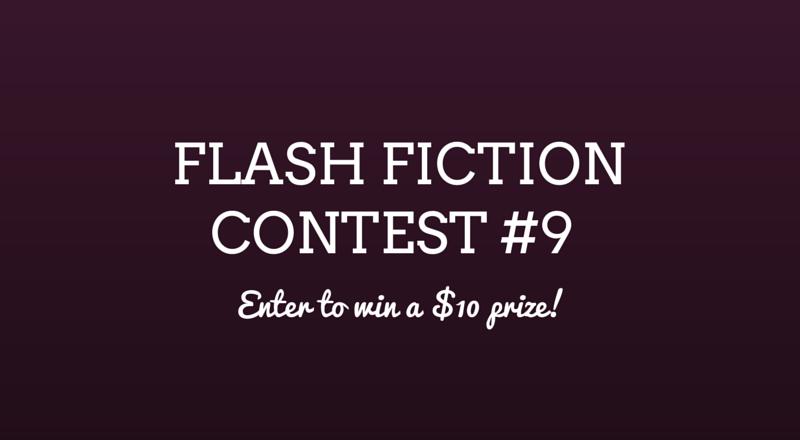 Flash Fiction Contest #9