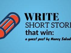 write-short-stories-that-win-a-guest-post-by-nancy-sakaduski