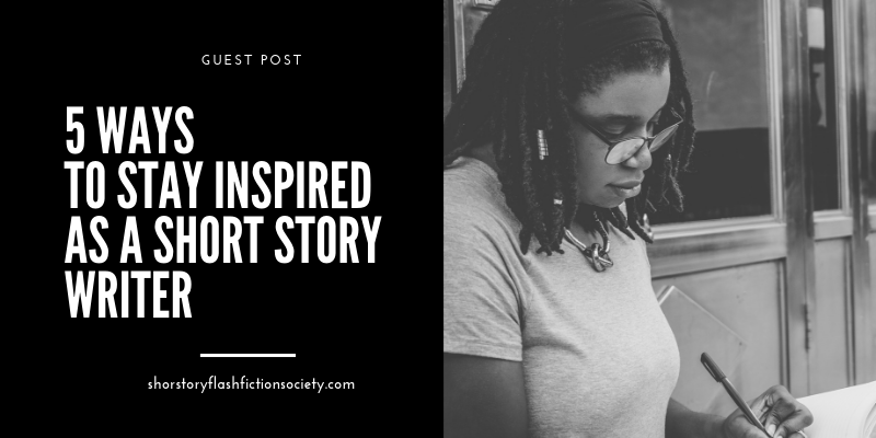Guest Post: 5 Ways to Stay Inspired as a Short Story Writer