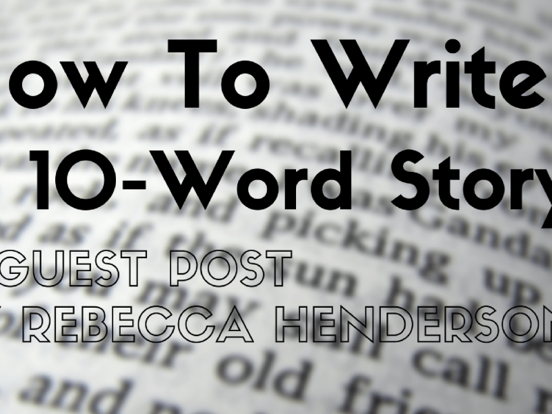 How to Write a 10-Word Story