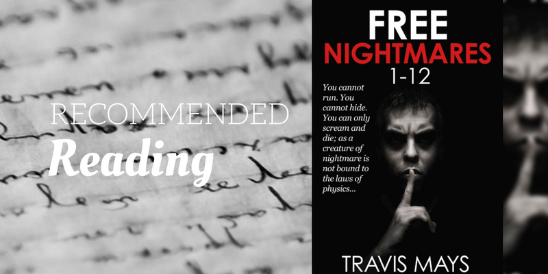 Recommended Reads: Free Nightmares 1-12 by Travis Mays