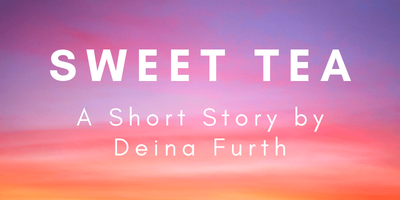 SWEET TEA: A Free Short Story by Deina Furth