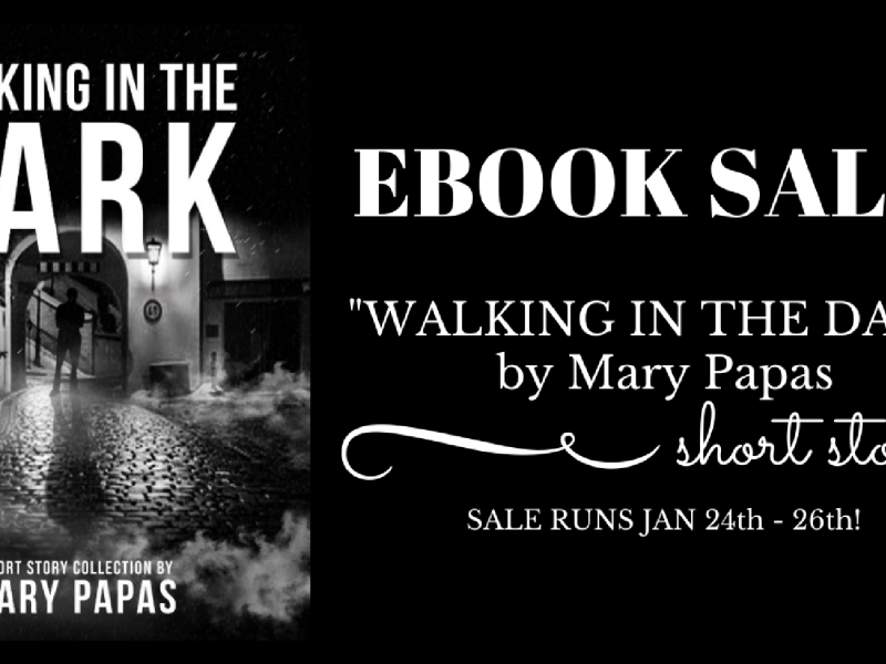 3 Day Sale: Walking in the Dark by Mary Papas!