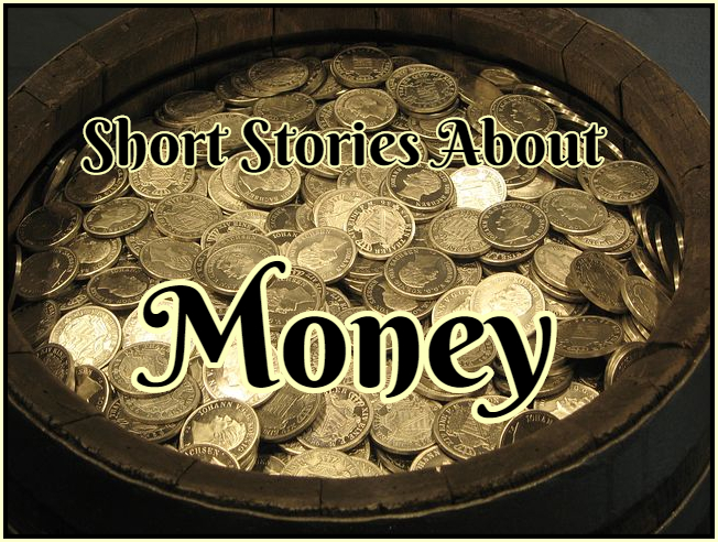 Short Stories About Money or Materialism Online
