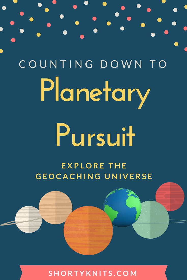shortyknits geocaching planetary pursuit