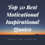 Top 50 Best Motivational Inspirational Quotes
