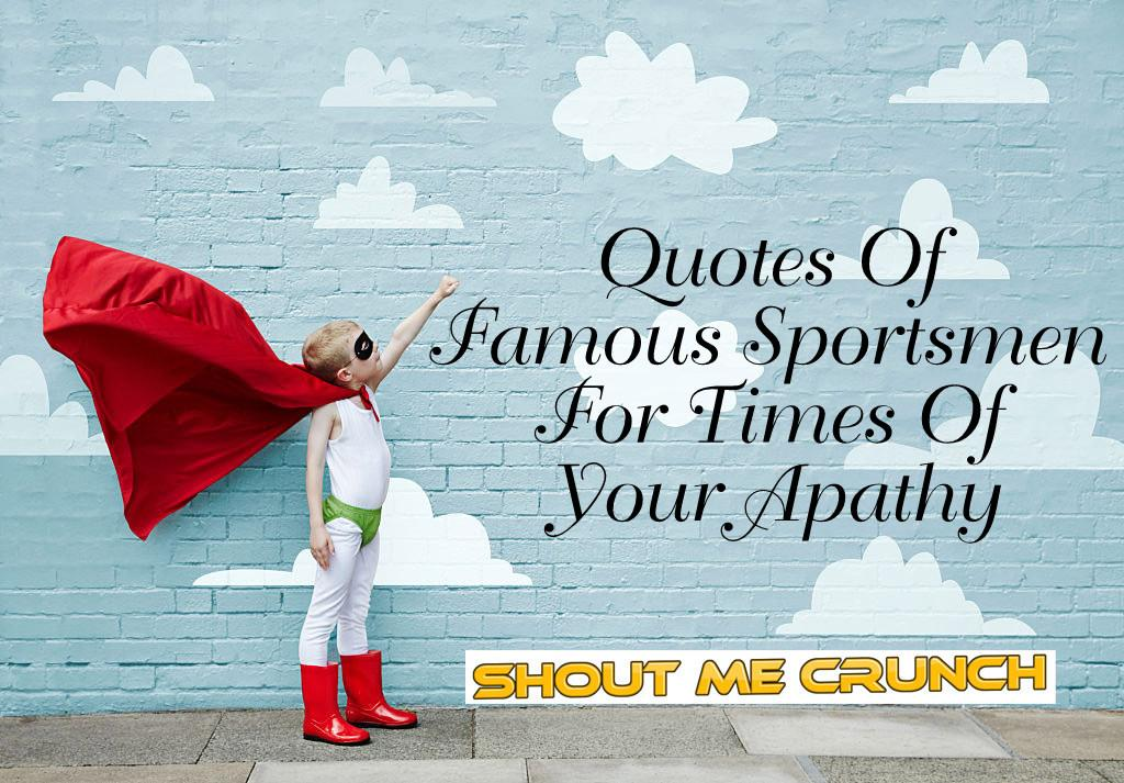 Quotes Of Famous Sportsmen
