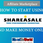 How To Start ShareASale Marketplace Account & Make Money