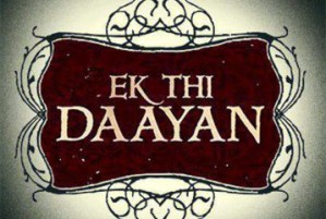Ek Thi Daayan 11th Day Box Office Collections – Ek Thi Daayan Total Box Office Collections