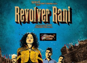 Revolver Rani – Movie Details and Synopsis