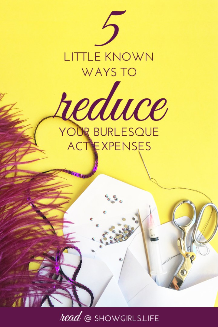 Showgirls.Life Blog – 5 little known Ways to reduce your Burlesque Act Expenses