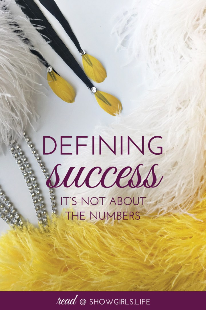 Showgirls.Life – Defining Success: It's Not About the Numbers
