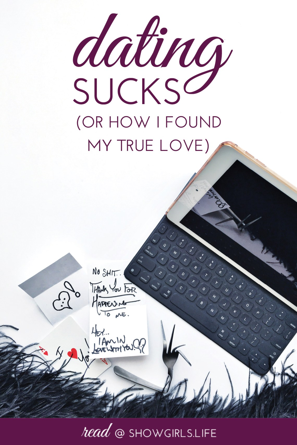 Showgirls.Life – Dating Sucks (or How I found my True Love)