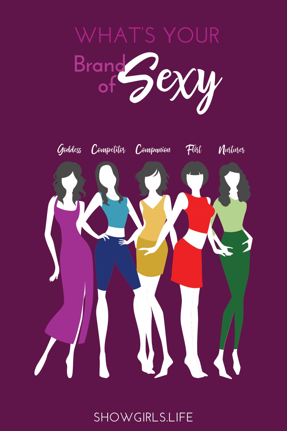 What's Your Brand of Sexy? Showgirls.Life Blog Find out what feminine energy you use most in this world