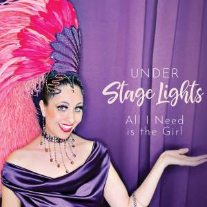 Showgirls Life | Under Stage Lights All I Need is the Girl Showgirl inspired act
