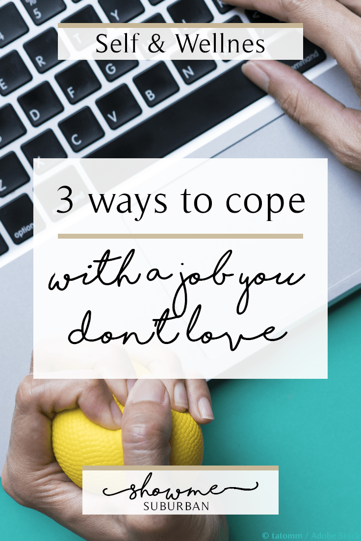 Hate your job, but feel stuck because it provides economic security? Learn 3 ways to cope with a job you don't like, and even be happy in spite of it!  Plus a little inspiration to find a better job!