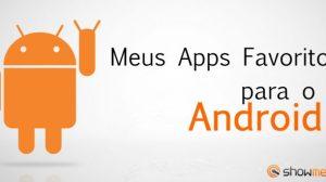 Meus Apps Favoritos para Android (Diego Toda) 5