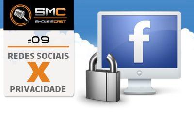 vitrine smc 9 - ShowMeCast #9 - Redes Sociais x Privacidade