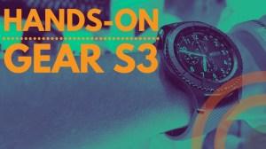Gear S3 Capa - Hands On: Samsung Gear S3