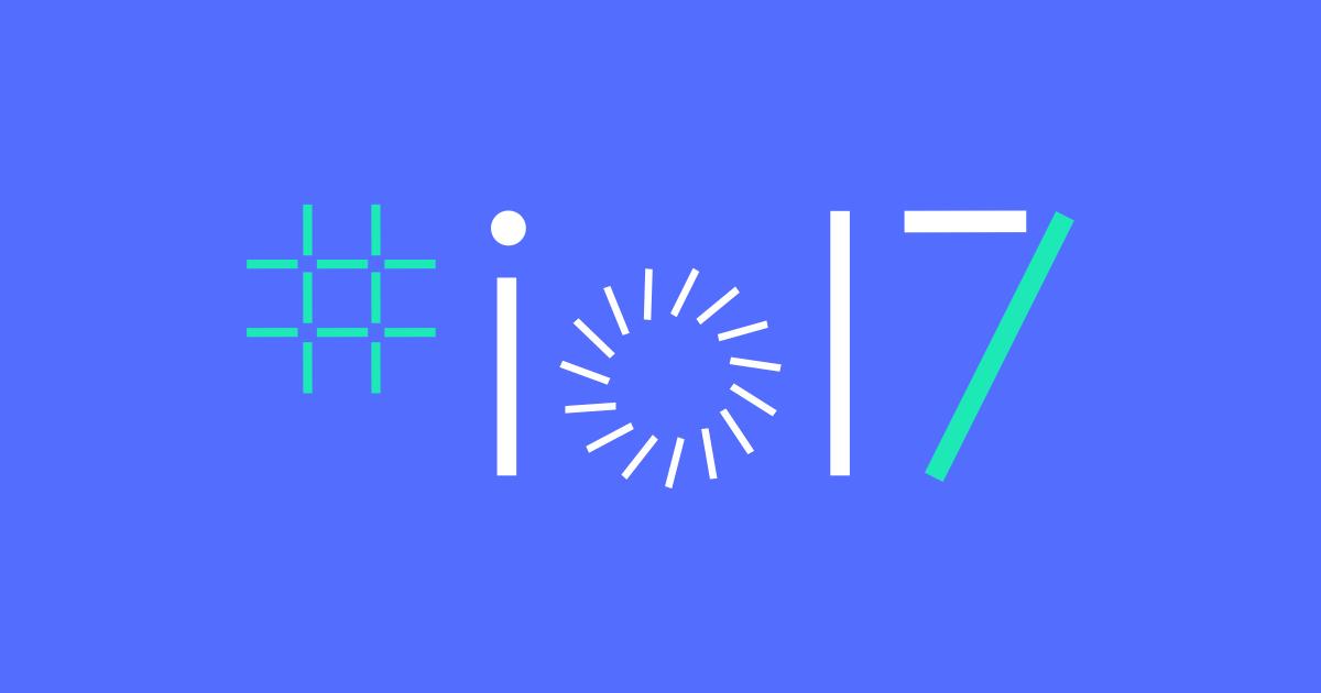 Google IO 2017 - Google I/O 2017: tudo o que esperamos para o evento