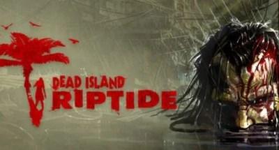 DIR - Dead Island: Riptide - fim de semana grátis no Steam