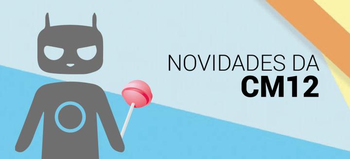 CyanogenMod-Novidades
