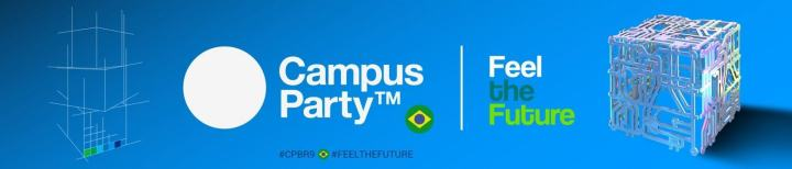 barra 720x154 - Feel the Future! De olho no futuro do trabalho, a Campus Party Brasil começa hoje em São Paulo