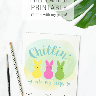 Chillin' With My Peeps – Free Easter Printables