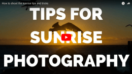 Tips and tricks for sunrise photography