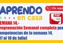 APRENDO EN CASA.- Programación Semanal completa por competencias de la semana 14. [07 al 10 de Julio]