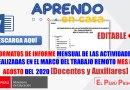 Formatos de  INFORME MENSUAL DE LAS ACTIVIDADES REALIZADAS EN EL MARCO DEL TRABAJO REMOTO MES DE AGOSTO DEL  2020 [Docentes y Auxiliares][EDITABLE]word.