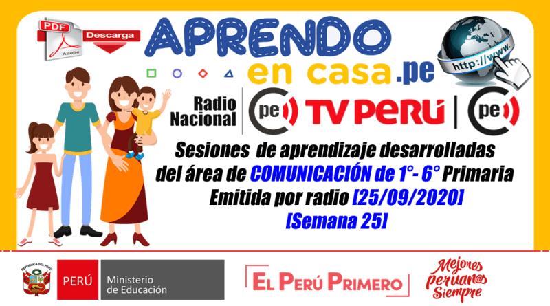 Sesiones  de aprendizaje desarrolladas del área de COMUNICACIÓN de 1°- 6° Primaria Emitida por radio de fecha 25/09/2020[Semana 25]