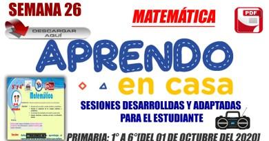 📻SEMANA 26: Sesiones desarrolladas y adaptadas para el estudiante- MATEMÁTICA[Primaria:1° a 6°][del 01 de octubre del 2020]📢